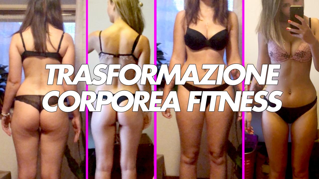 trasformazione corporea fitness prima dopo