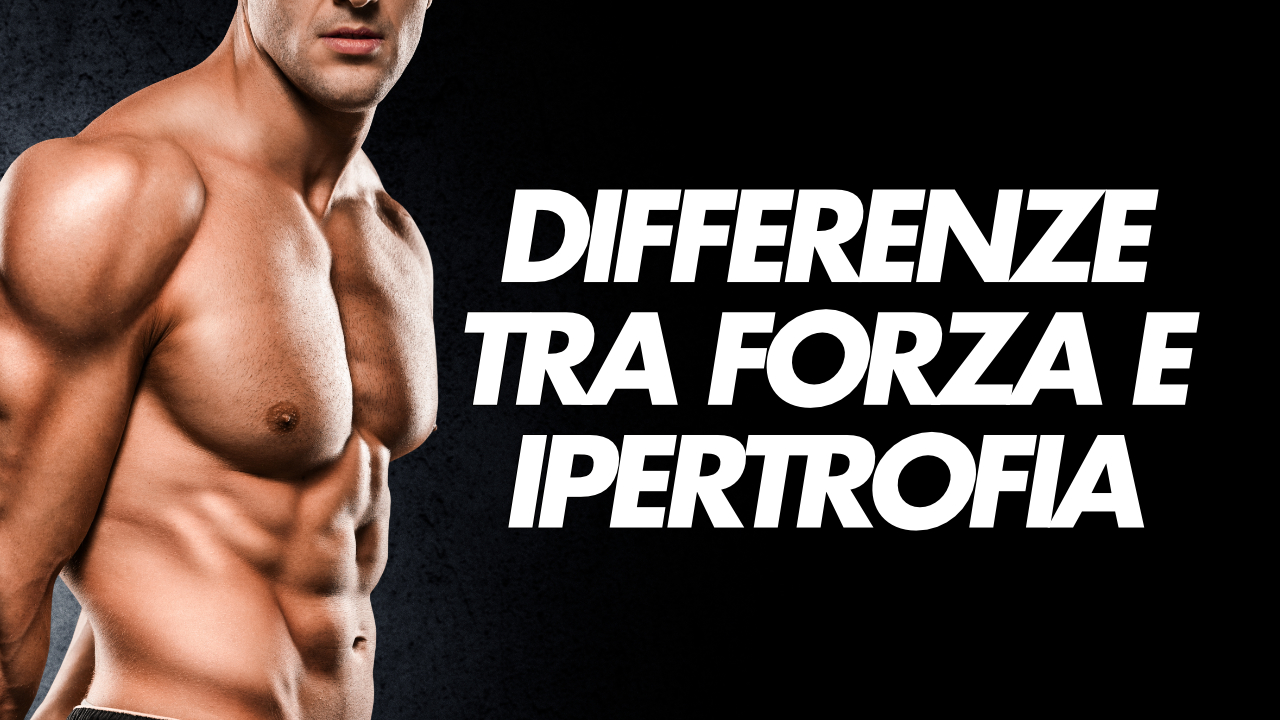 differenza forza e ipertrofia