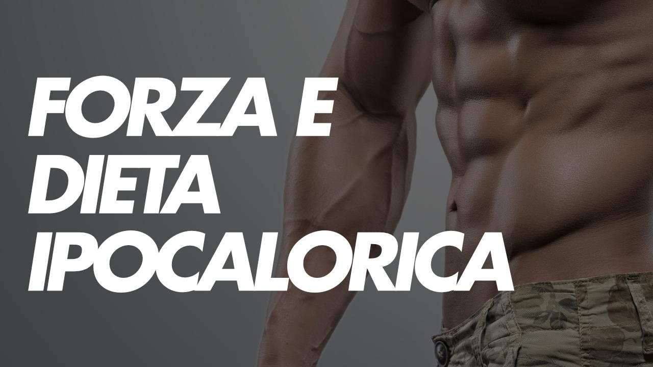 forza e dieta ipocalorica