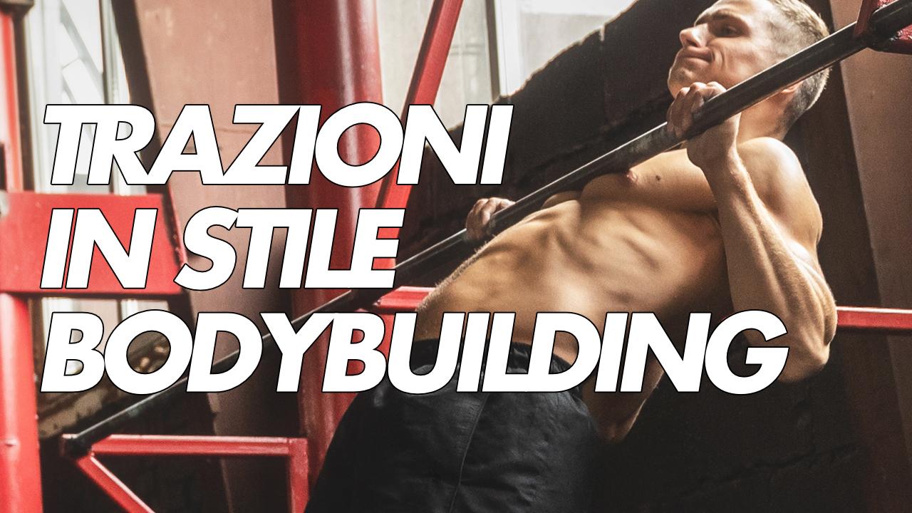 trazioni in stile bodybuilding