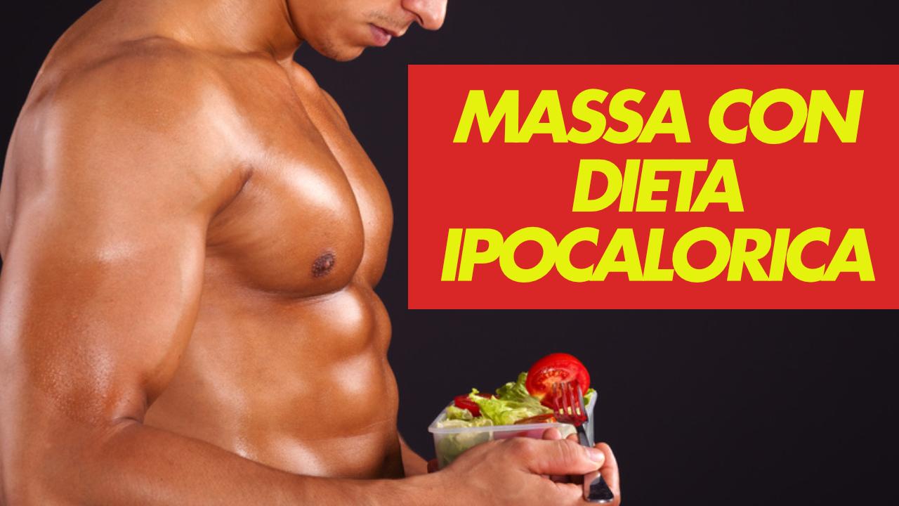 massa in dieta ipocalorica