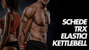 schede trx, elastici kettlebell
