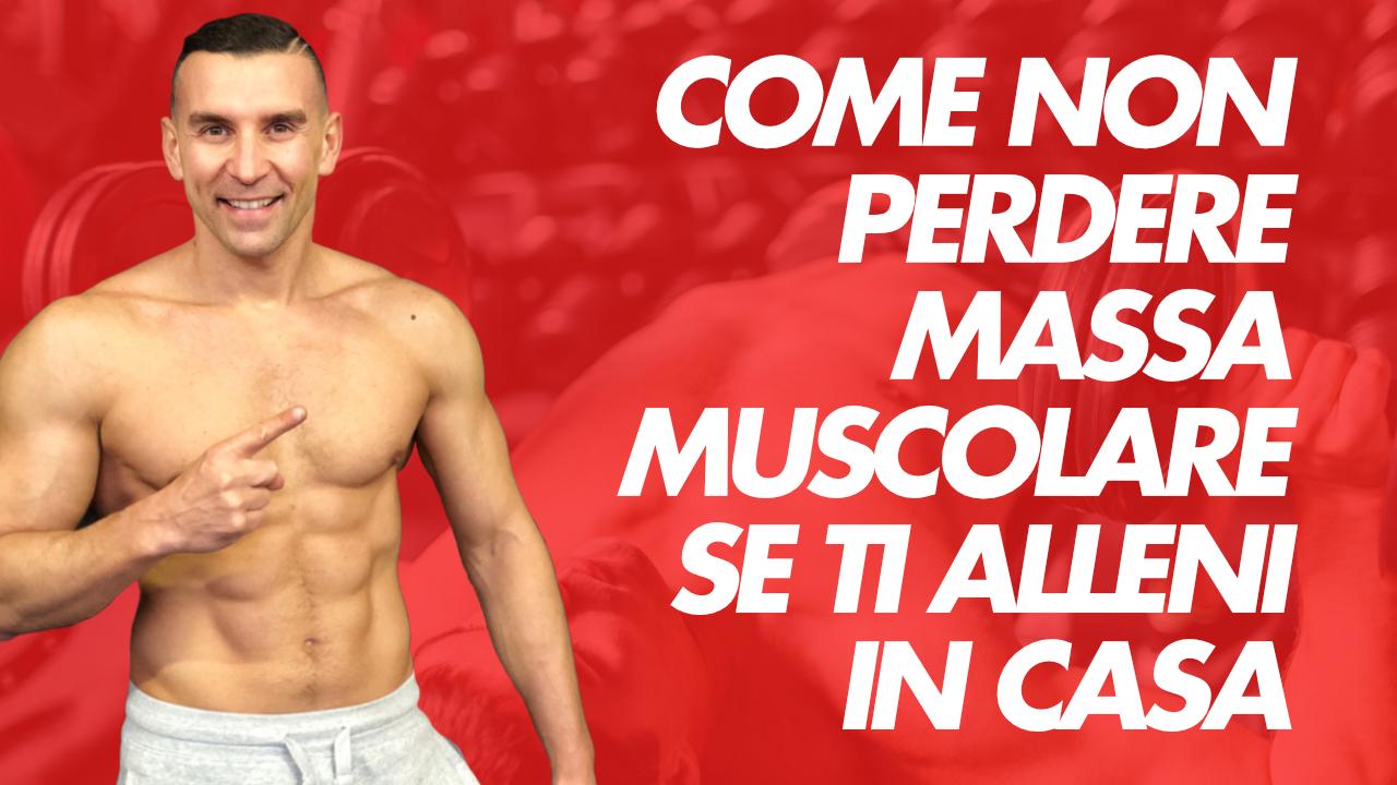 non perdere massa muscolare