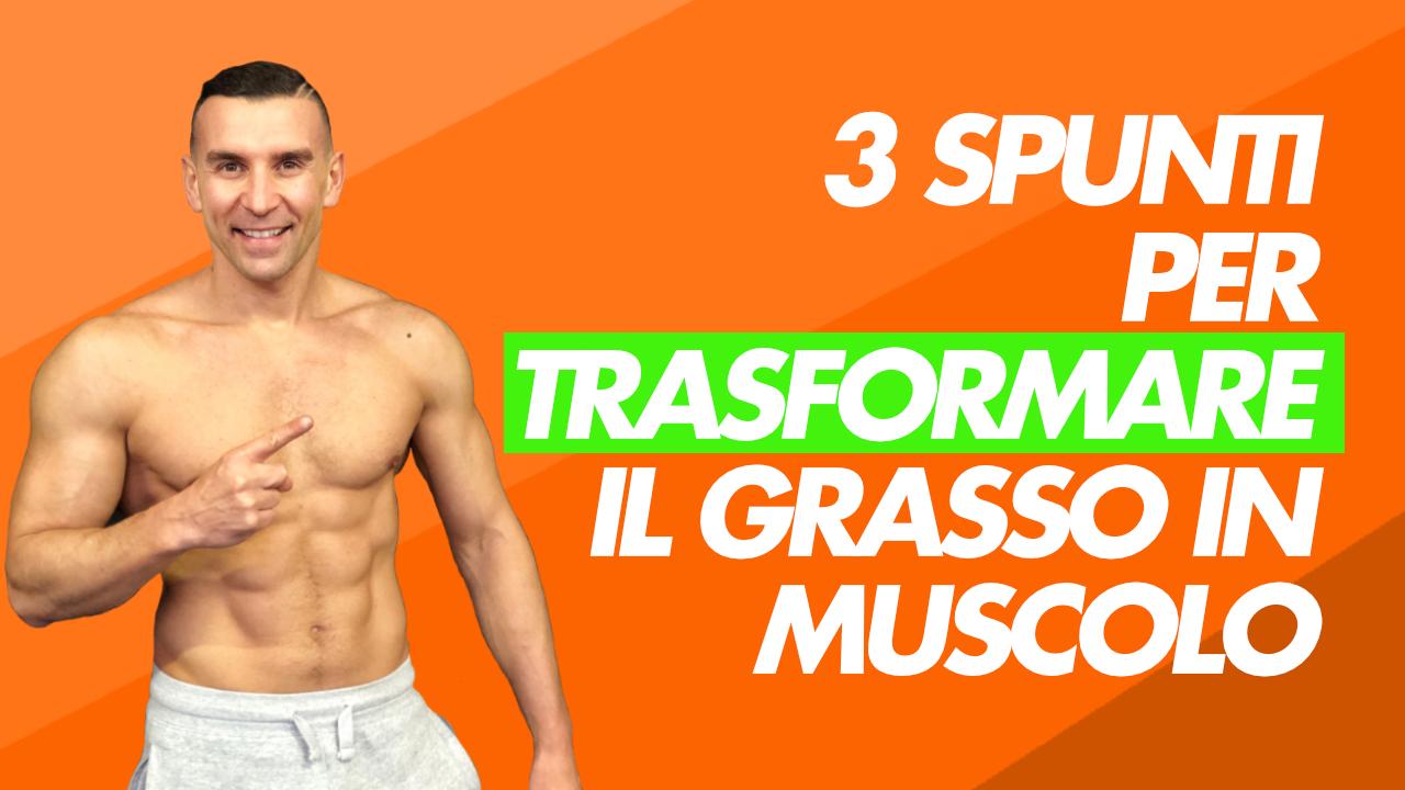 trasformare grasso in muscolo